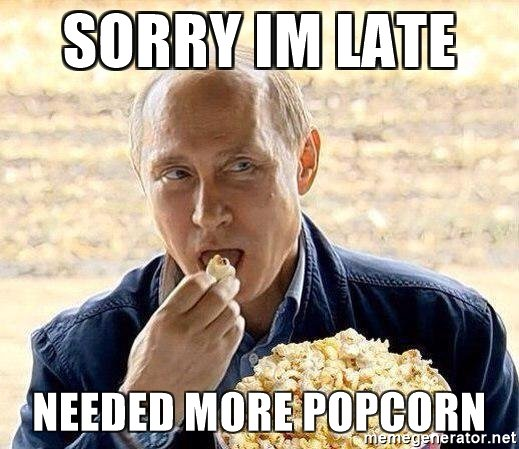 sorry-im-late-needed-more-popcorn.jpg